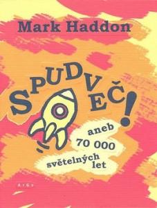Spudvec-aneb-70-000-svetelnych-let-Mark-Haddon---w-269-h-354
